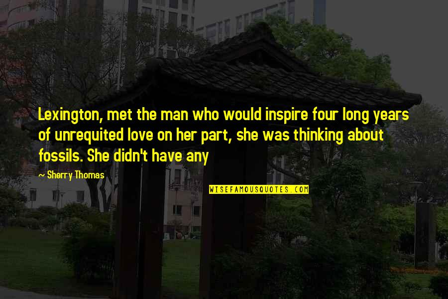 Thinking About Her Quotes By Sherry Thomas: Lexington, met the man who would inspire four