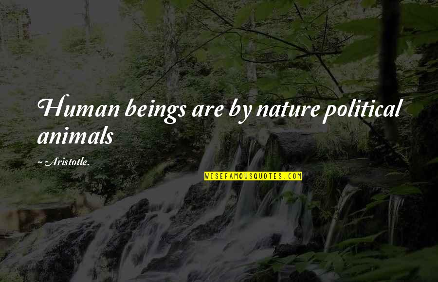 Thinking Bad To Others Quotes By Aristotle.: Human beings are by nature political animals