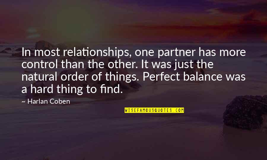 Thinking Differently Than Others Quotes By Harlan Coben: In most relationships, one partner has more control