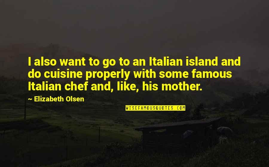 Thinking Too Much Pinterest Quotes By Elizabeth Olsen: I also want to go to an Italian