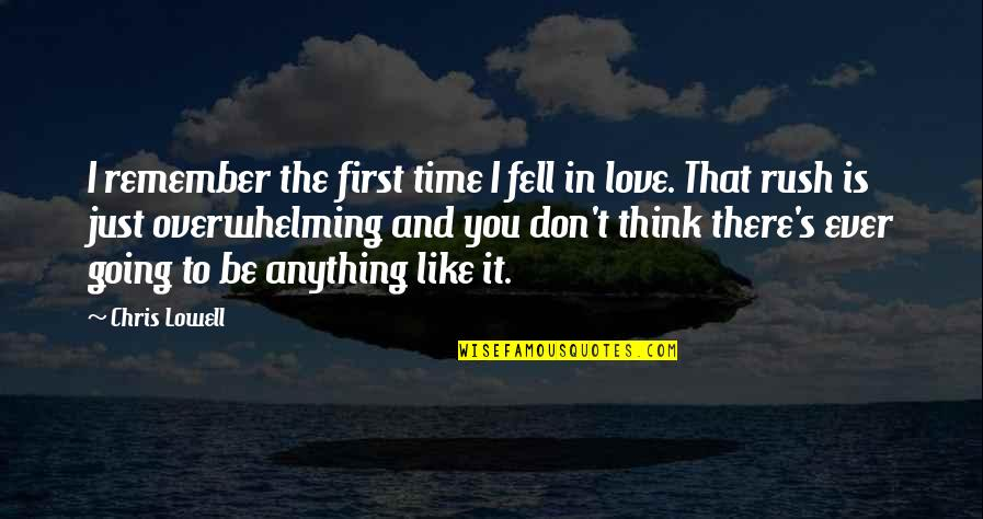 Thinking You're In Love Quotes By Chris Lowell: I remember the first time I fell in