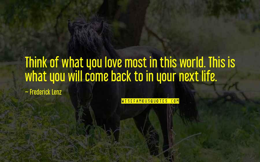 Thinking You're In Love Quotes By Frederick Lenz: Think of what you love most in this
