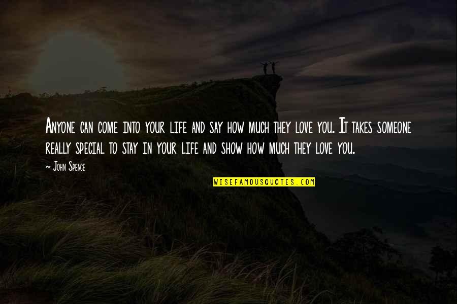 Thinking You're In Love Quotes By John Spence: Anyone can come into your life and say