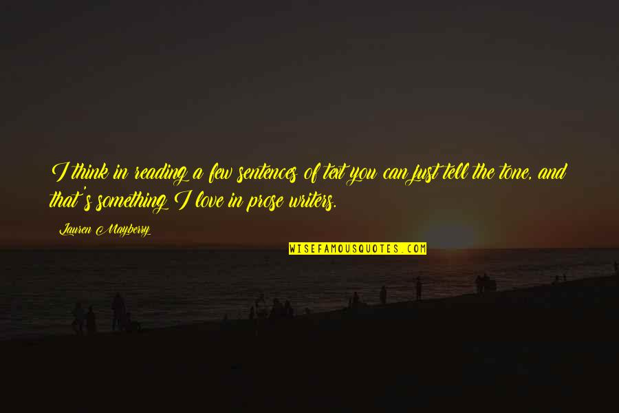 Thinking You're In Love Quotes By Lauren Mayberry: I think in reading a few sentences of
