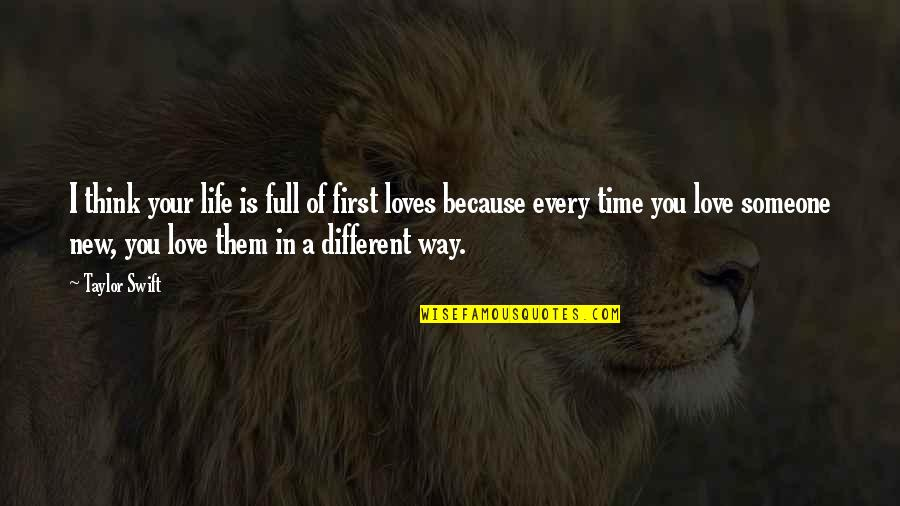Thinking You're In Love Quotes By Taylor Swift: I think your life is full of first
