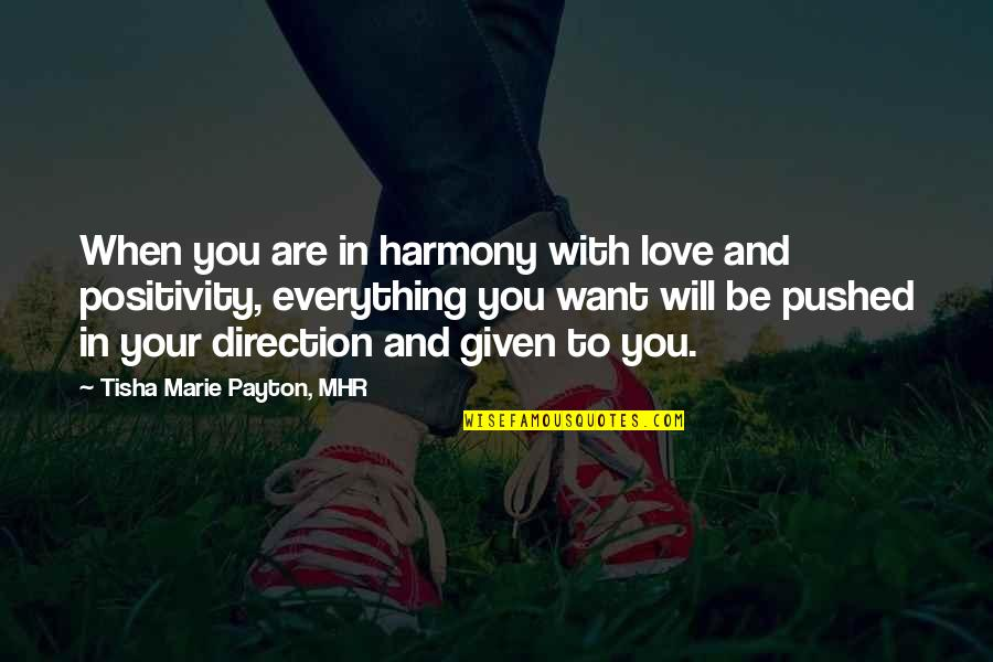 Thinking You're In Love Quotes By Tisha Marie Payton, MHR: When you are in harmony with love and
