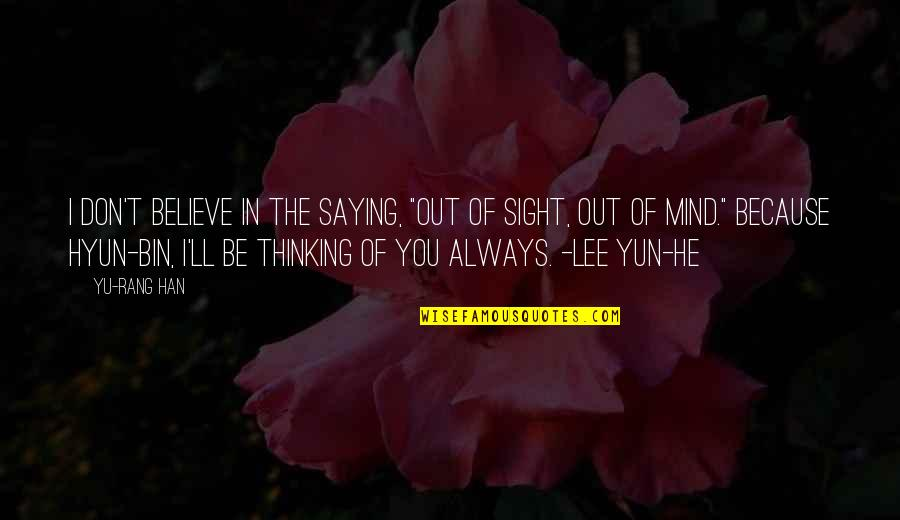 """Thinking You're In Love Quotes By Yu-Rang Han: I don't believe in the saying, """"out of"""