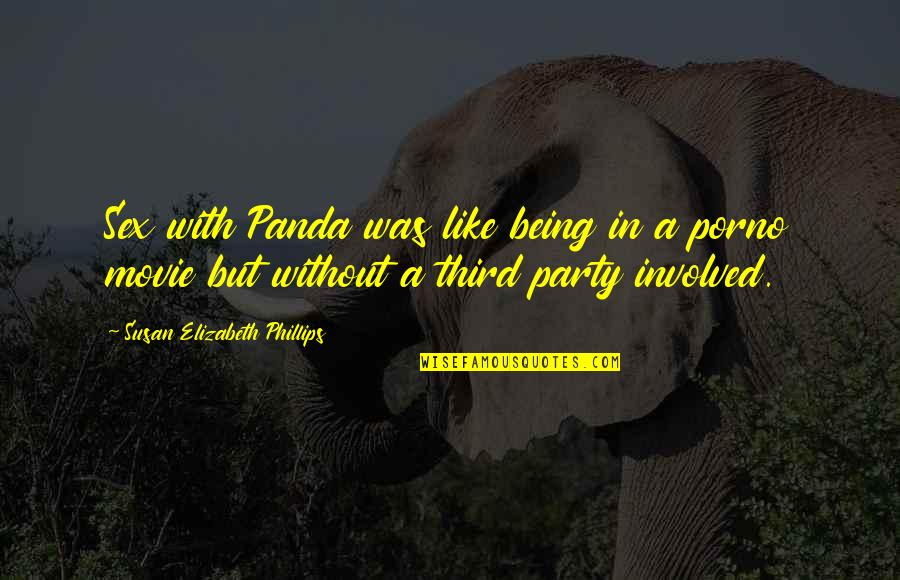 Third Party Quotes By Susan Elizabeth Phillips: Sex with Panda was like being in a