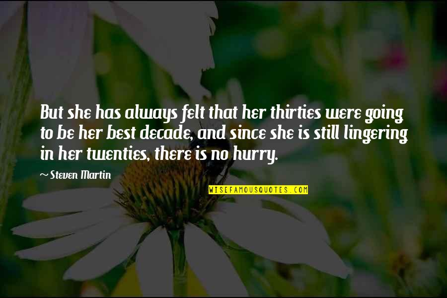 Thirties Quotes By Steven Martin: But she has always felt that her thirties