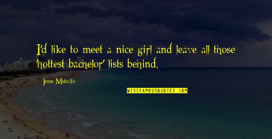 This Girl I Like Quotes By Jesse Metcalfe: I'd like to meet a nice girl and