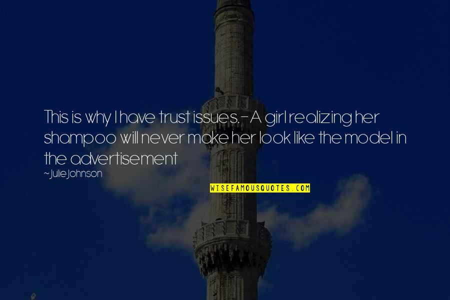 This Girl I Like Quotes By Julie Johnson: This is why I have trust issues.-A girl
