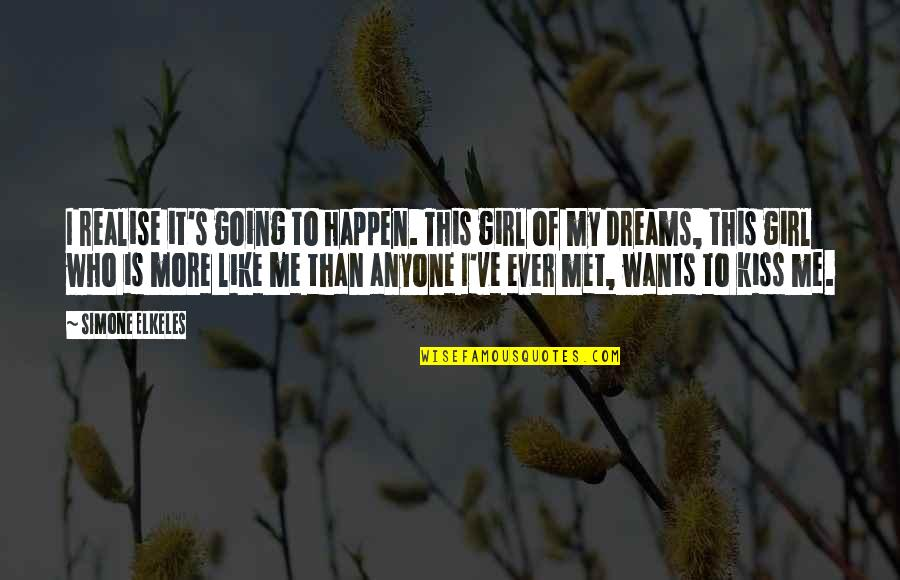 This Girl I Like Quotes By Simone Elkeles: I realise it's going to happen. This girl