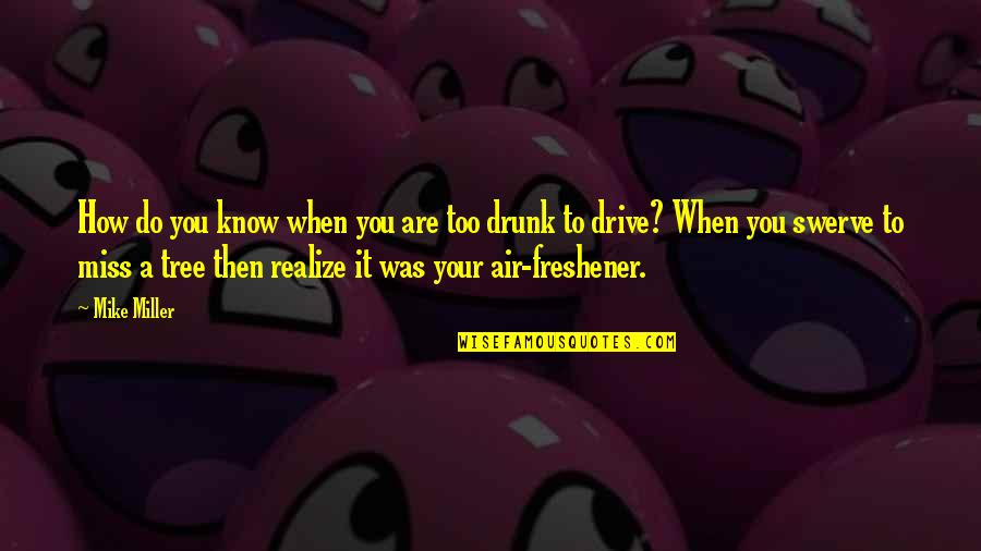 This Is How Much I Miss You Quotes By Mike Miller: How do you know when you are too