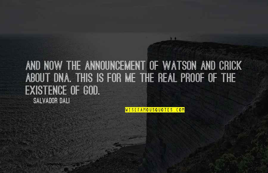 This Is Me Now Quotes By Salvador Dali: And now the announcement of Watson and Crick