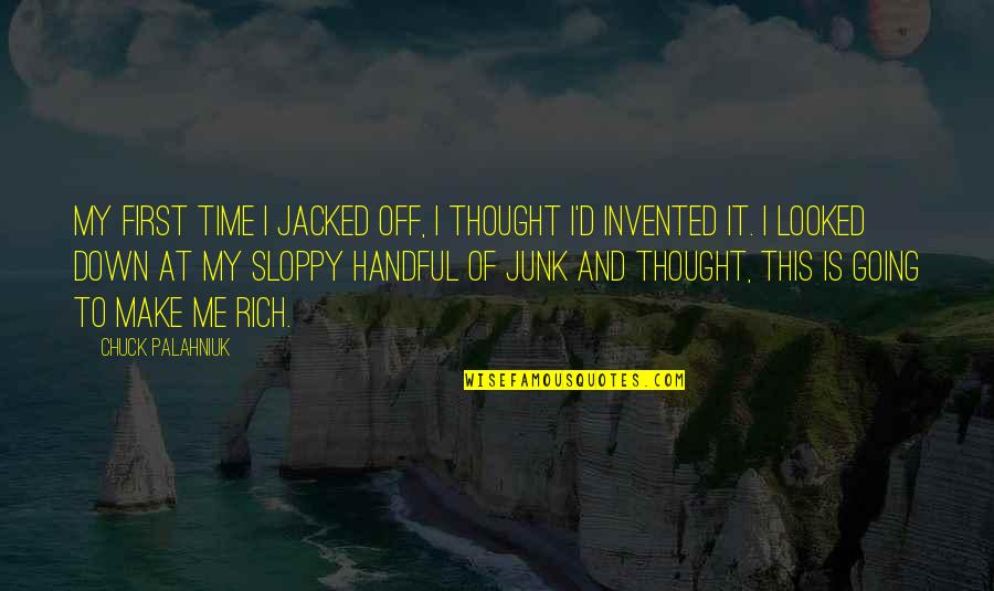 This Is Me Time Quotes By Chuck Palahniuk: My first time I jacked off, I thought