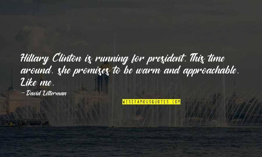 This Is Me Time Quotes By David Letterman: Hillary Clinton is running for president. This time