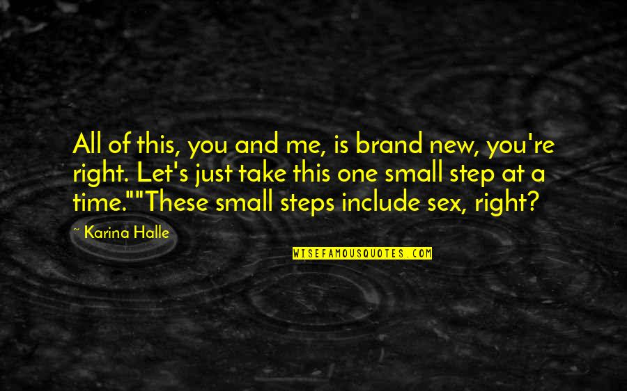 This Is Me Time Quotes By Karina Halle: All of this, you and me, is brand