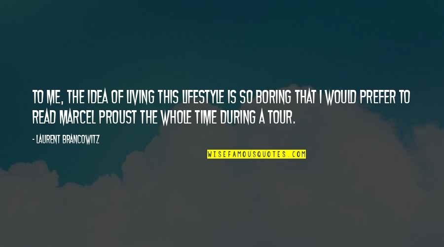 This Is Me Time Quotes By Laurent Brancowitz: To me, the idea of living this lifestyle