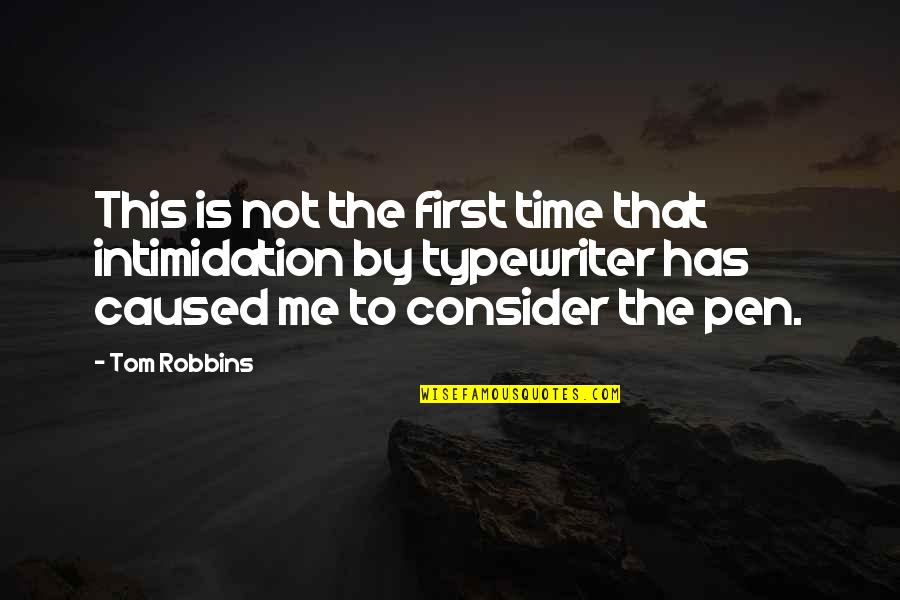 This Is Me Time Quotes By Tom Robbins: This is not the first time that intimidation
