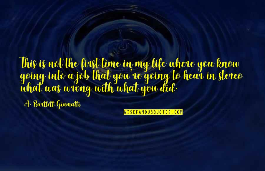 This Is My Life Quotes By A. Bartlett Giamatti: This is not the first time in my