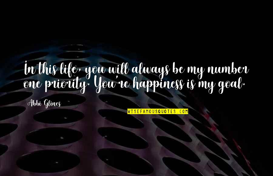This Is My Life Quotes By Abbi Glines: In this life, you will always be my