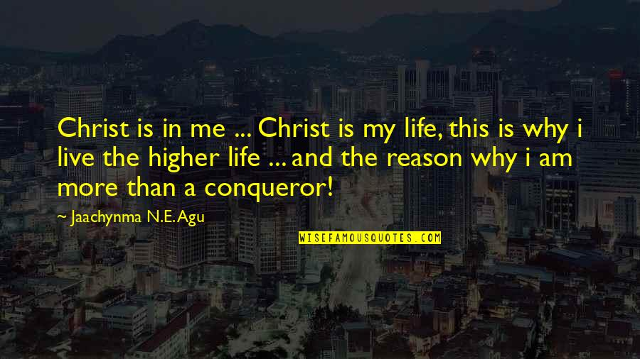 This Is My Life Quotes By Jaachynma N.E. Agu: Christ is in me ... Christ is my
