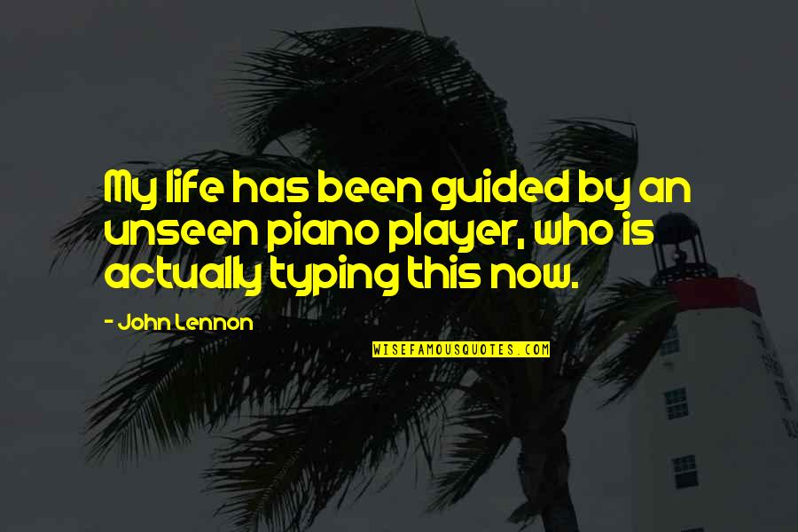 This Is My Life Quotes By John Lennon: My life has been guided by an unseen