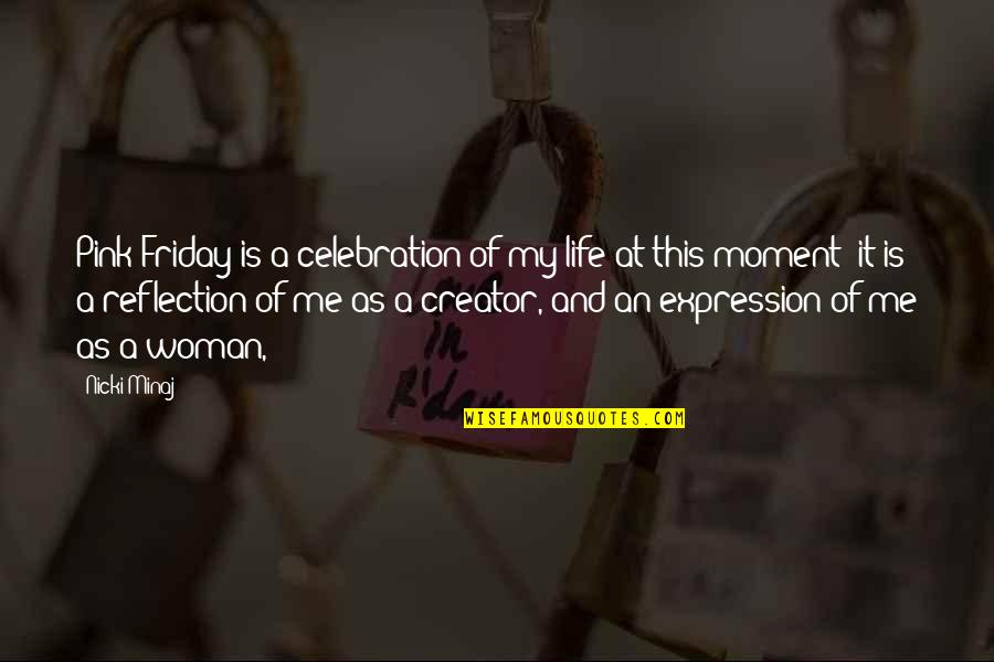 This Is My Life Quotes By Nicki Minaj: Pink Friday is a celebration of my life
