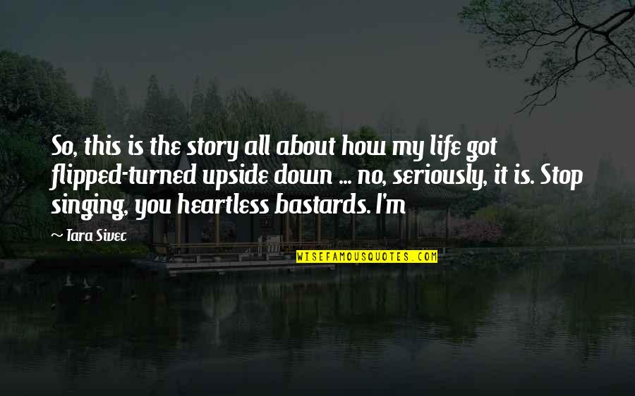 This Is My Life Quotes By Tara Sivec: So, this is the story all about how