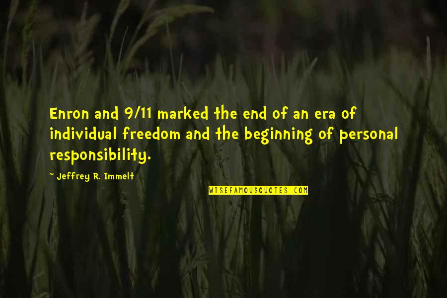 This Is Not The End Only The Beginning Quotes By Jeffrey R. Immelt: Enron and 9/11 marked the end of an