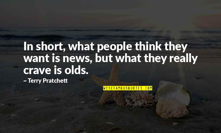 This Is What I Think Of You Quotes By Terry Pratchett: In short, what people think they want is