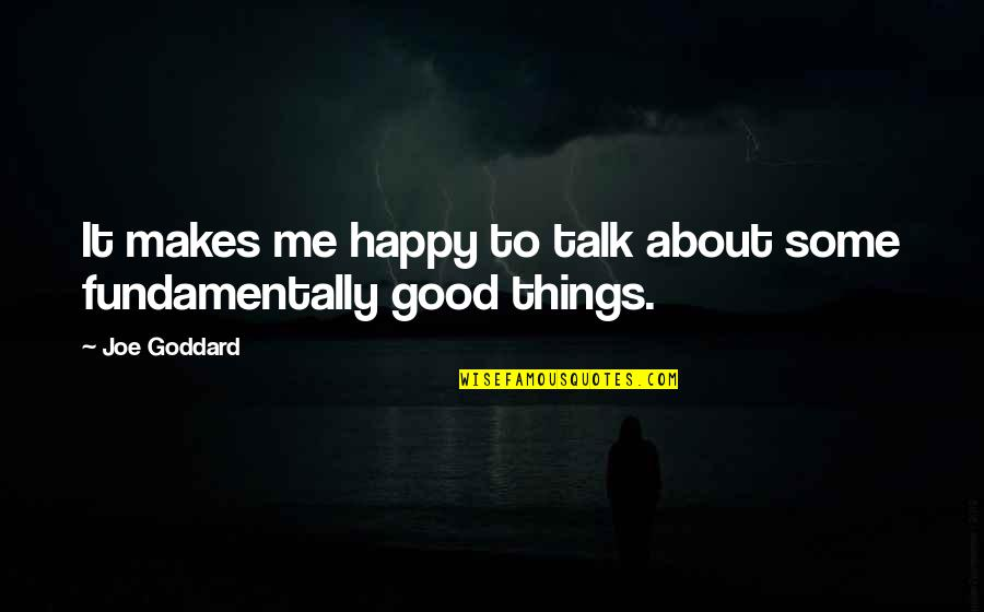 This Makes Me Happy Quotes By Joe Goddard: It makes me happy to talk about some