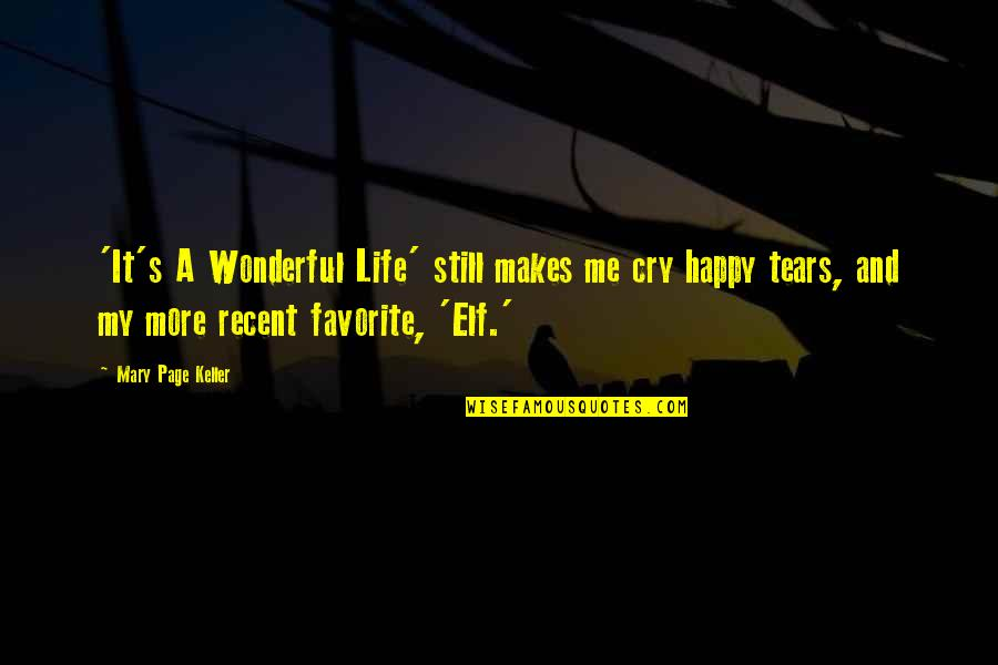 This Makes Me Happy Quotes By Mary Page Keller: 'It's A Wonderful Life' still makes me cry