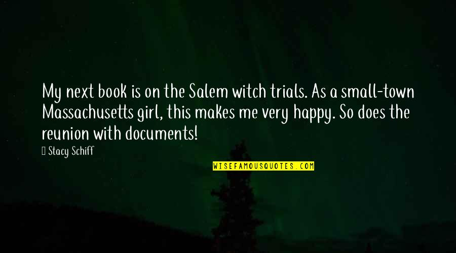 This Makes Me Happy Quotes By Stacy Schiff: My next book is on the Salem witch