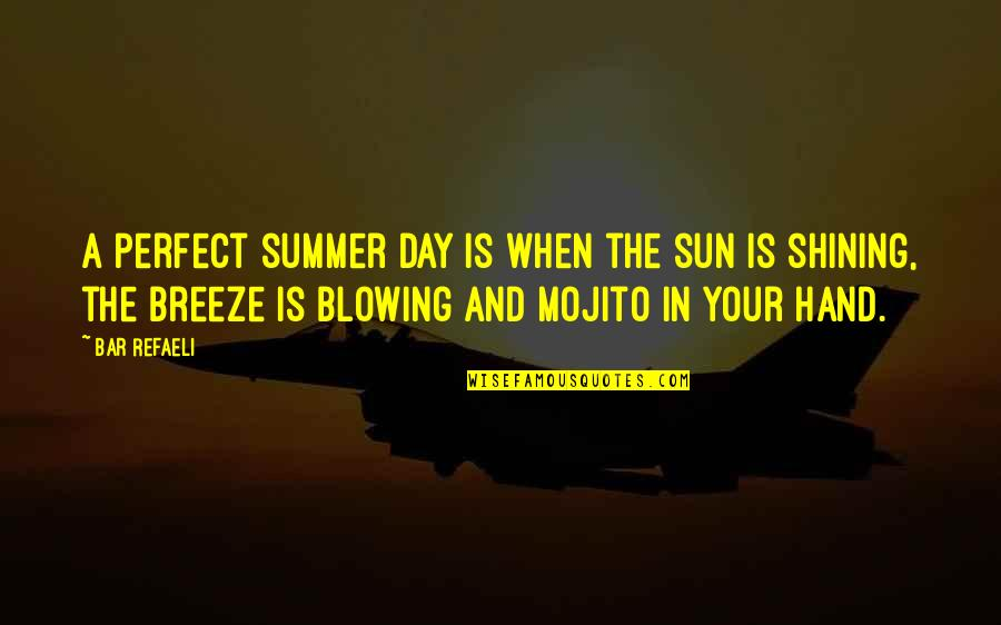 This Perfect Day Quotes By Bar Refaeli: A perfect summer day is when the sun