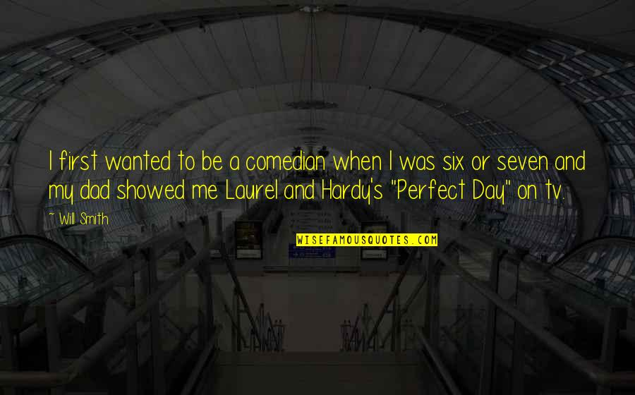 This Perfect Day Quotes By Will Smith: I first wanted to be a comedian when