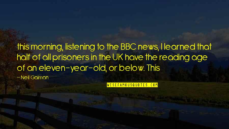 This Year I've Learned Quotes By Neil Gaiman: this morning, listening to the BBC news, I