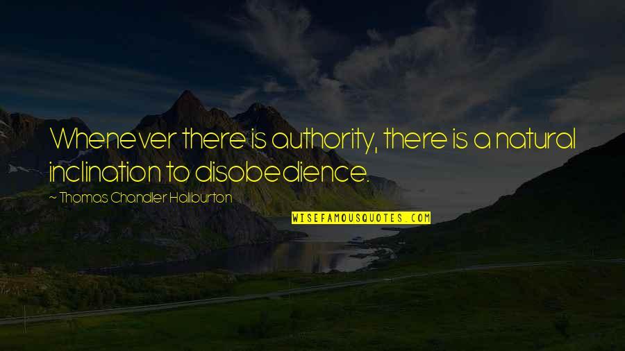 Thomas Chandler Haliburton Quotes By Thomas Chandler Haliburton: Whenever there is authority, there is a natural