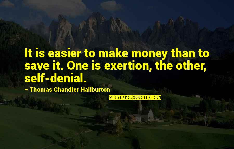 Thomas Chandler Haliburton Quotes By Thomas Chandler Haliburton: It is easier to make money than to