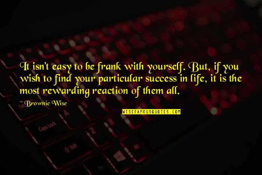 Thomas Jefferson Checks And Balances Quotes By Brownie Wise: It isn't easy to be frank with yourself.