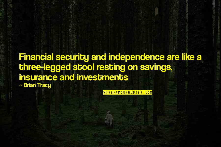 Thomas Jefferson Unitarian Quotes By Brian Tracy: Financial security and independence are like a three-legged