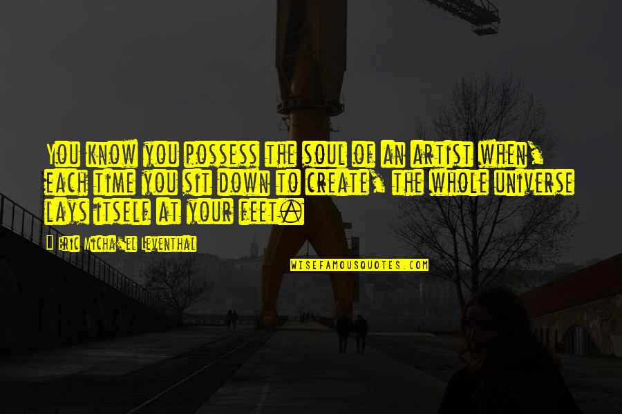 Thomas Parnell Quotes By Eric Micha'el Leventhal: You know you possess the soul of an