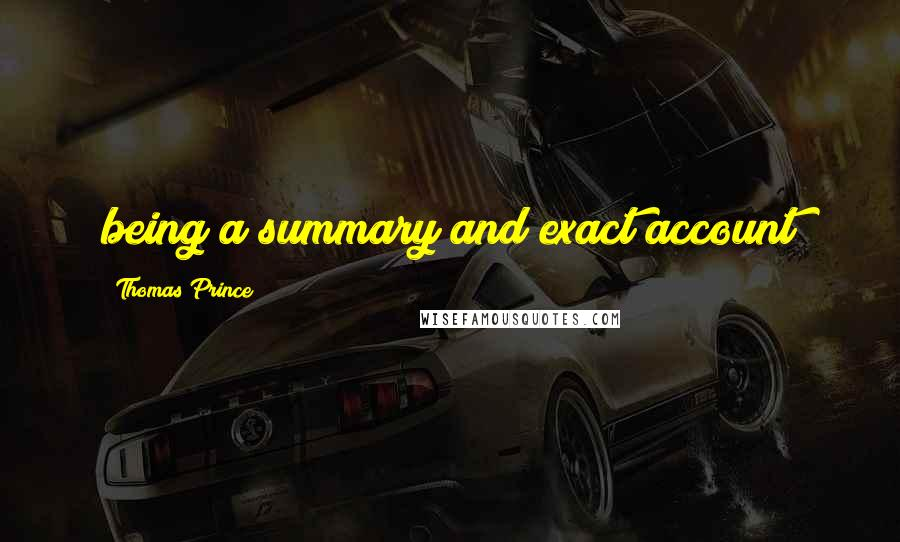 Thomas Prince quotes: being a summary and exact account