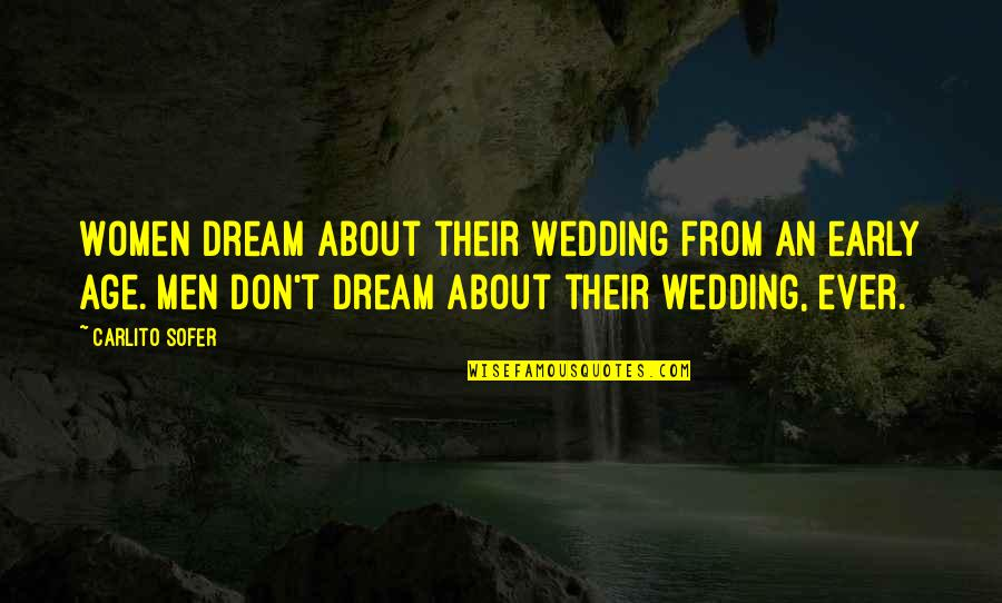 Thor 2 Darcy Quotes By Carlito Sofer: Women dream about their wedding from an early