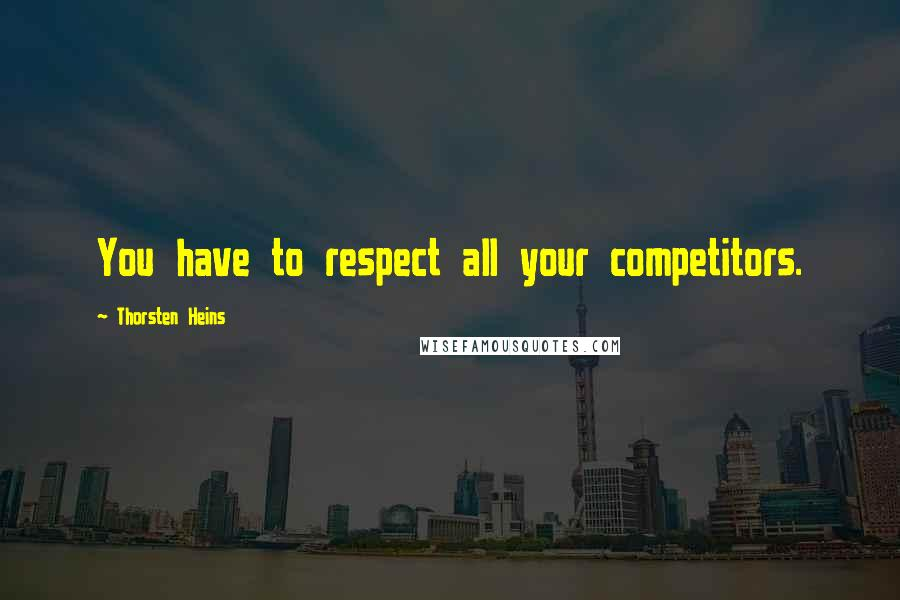 Thorsten Heins quotes: You have to respect all your competitors.