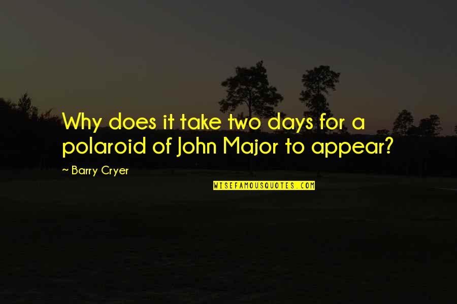 Those Were The Best Days Quotes By Barry Cryer: Why does it take two days for a