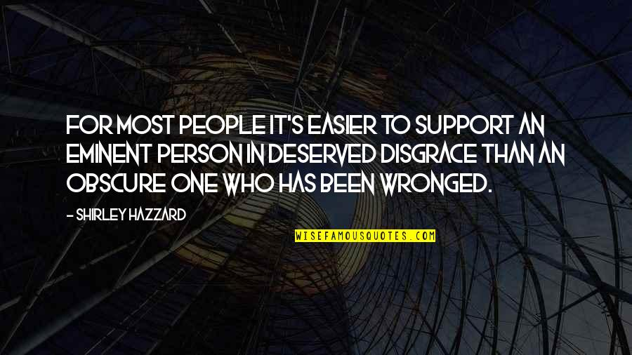 Those Who Support You Quotes By Shirley Hazzard: For most people it's easier to support an