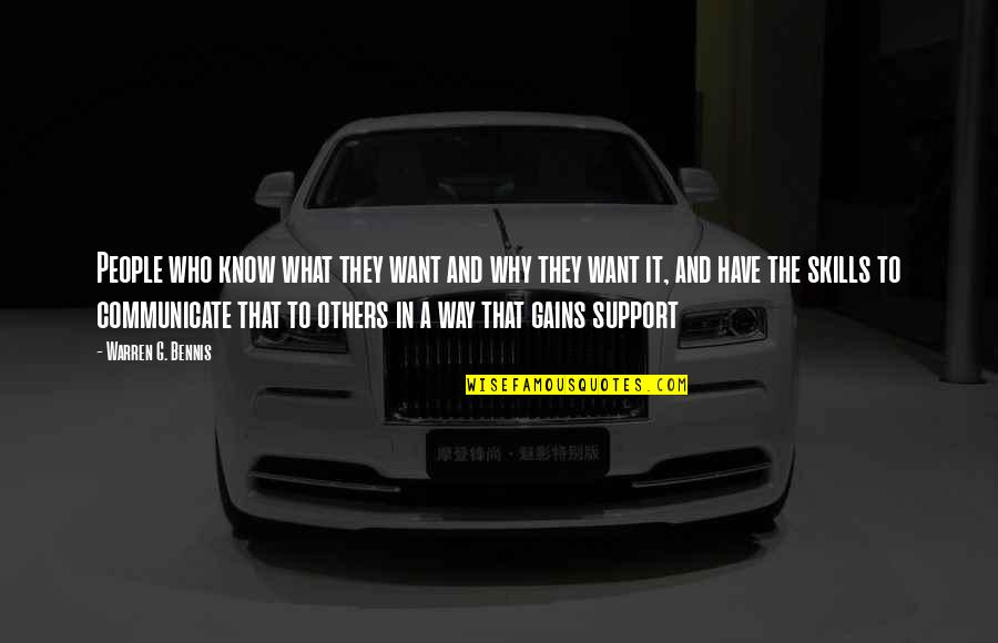 Those Who Support You Quotes By Warren G. Bennis: People who know what they want and why