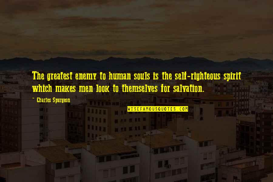 Those Who Use Others Quotes By Charles Spurgeon: The greatest enemy to human souls is the