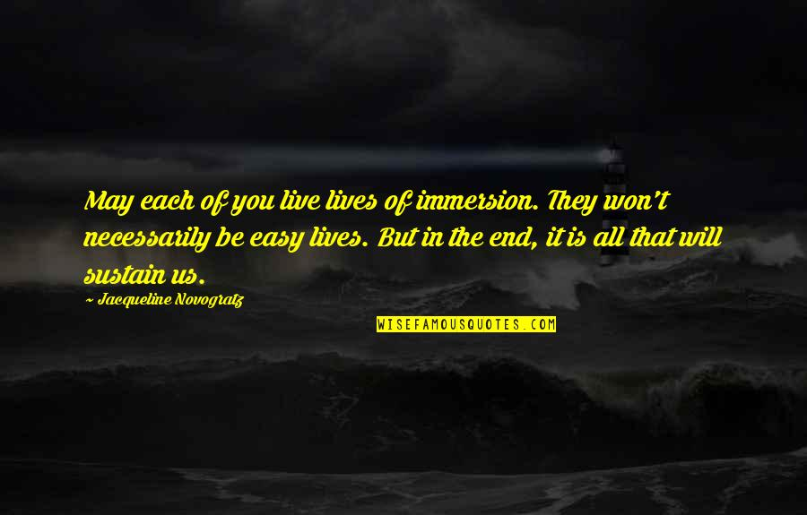 Thought Provoking Life Quotes By Jacqueline Novogratz: May each of you live lives of immersion.